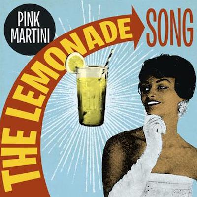 PINK MARTINI présente «The Lemonade Song»