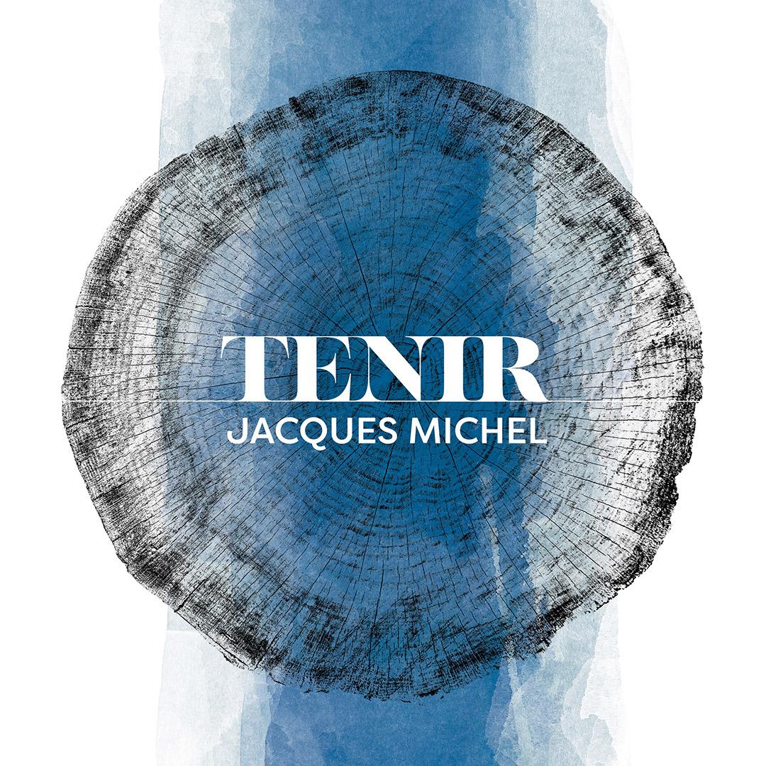 Jacques Michel présente son tout nouvel album Tenir