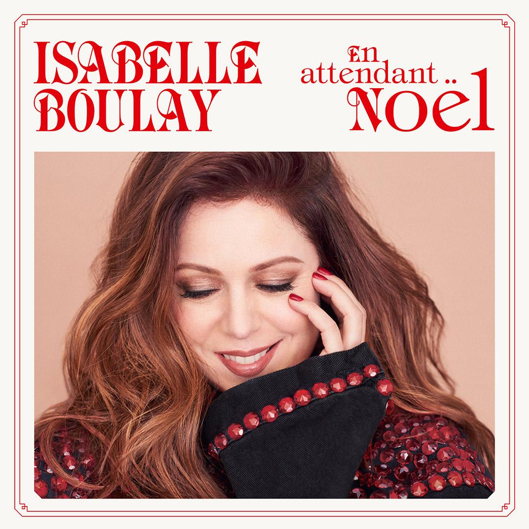 Isabelle Boulay: Un premier album de Noël pour l'interprète, disponible dès aujourd'hui