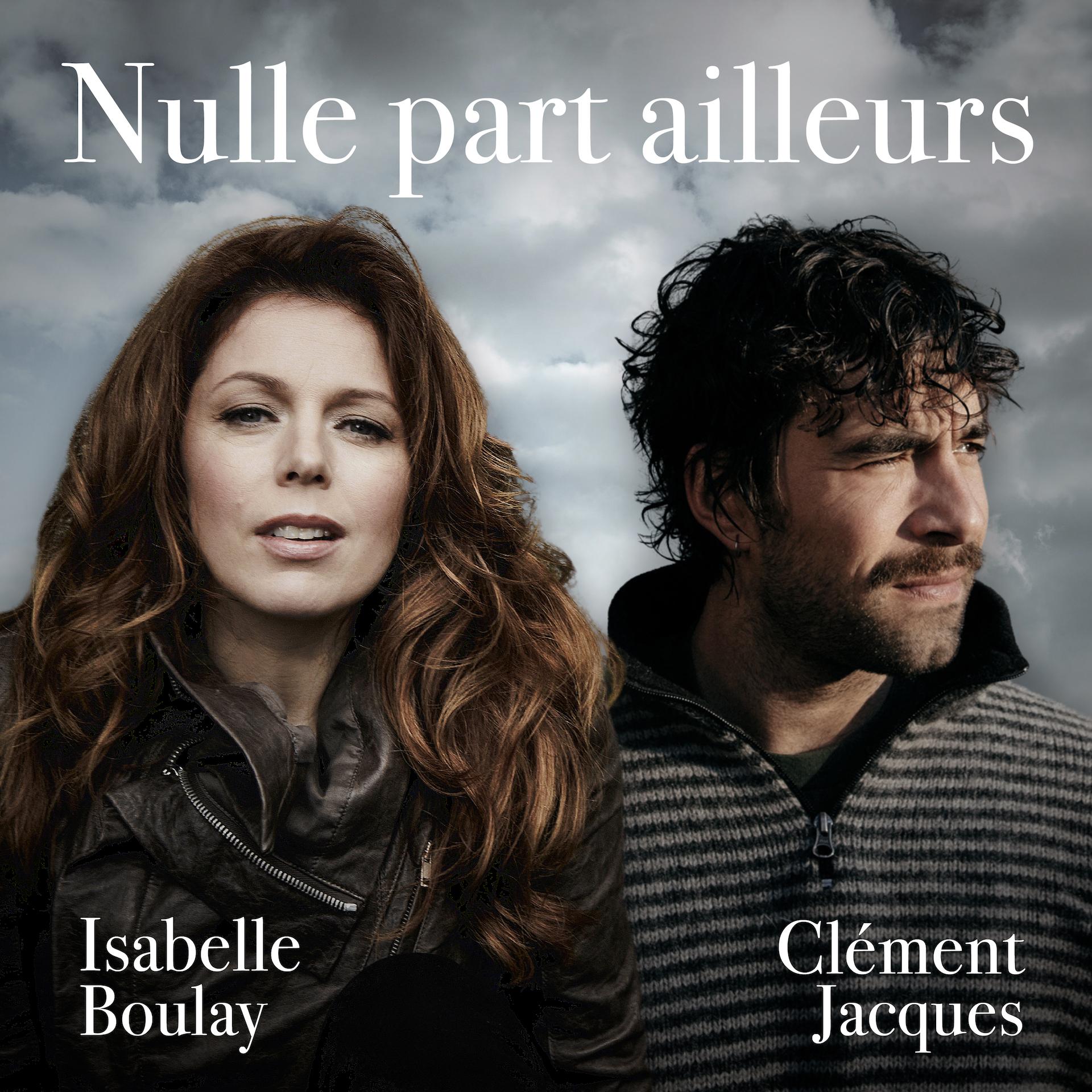 Isabelle Boulay et Clément Jacques présentent la chanson Nulle part ailleurs