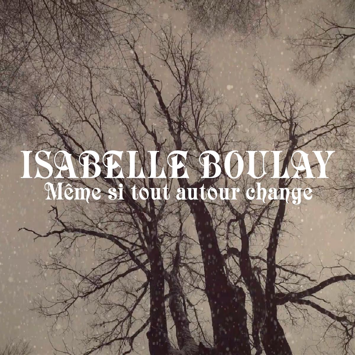 ISABELLE BOULAY : «Même si tout autour change» en vidéo
