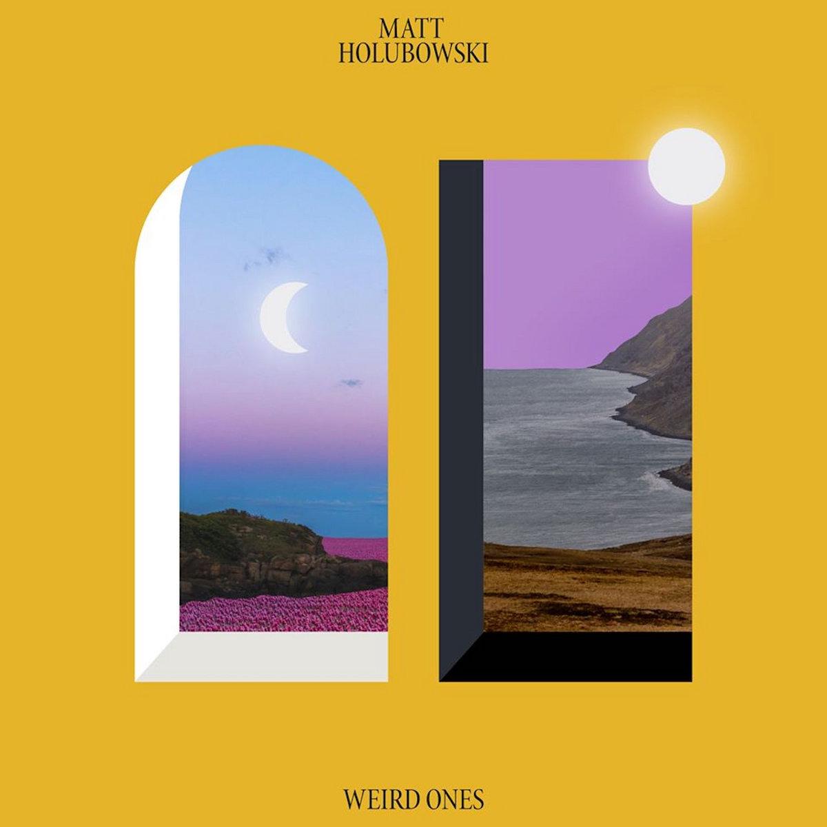 MATT HOLUBOWSKI : nouvel album Weird Ones disponible maintenant
