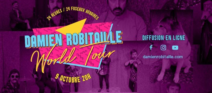 DAMIEN ROBITAILLE – WORLD TOUR24H, 24 FUSEAUX HORAIRE, UN SEUL DAMIEN !