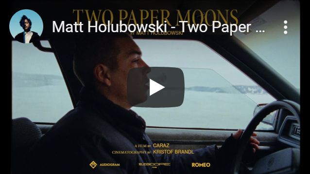 Matt Holubowski - Two Paper Moons (official)
