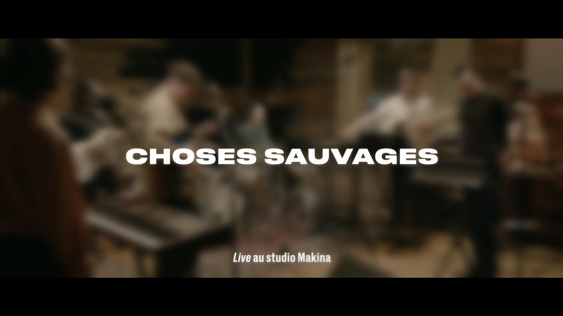 Choses Sauvages - Session live au Studio Makina