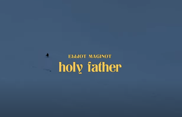 Elliot Maginot - Holy Father
