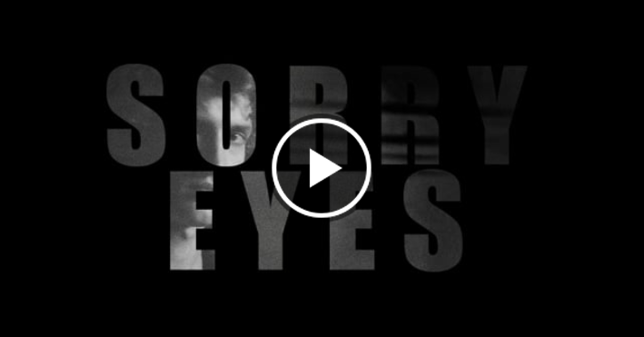 Aliocha - Sorry Eyes (Teaser)