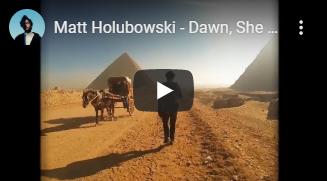 Matt Holubowski - Dawn, She Woke Me (official)